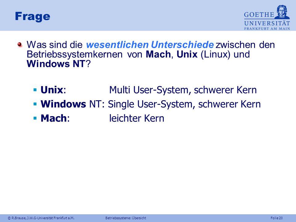 Frage Was sind die wesentlichen Unterschiede zwischen den Betriebssystemkernen von Mach, Unix (Linux) und Windows NT