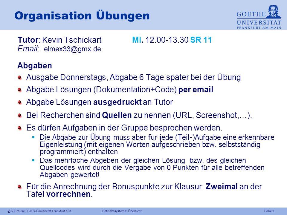 Organisation Übungen Tutor: Kevin Tschickart Mi. 12.00-13.30 SR 11