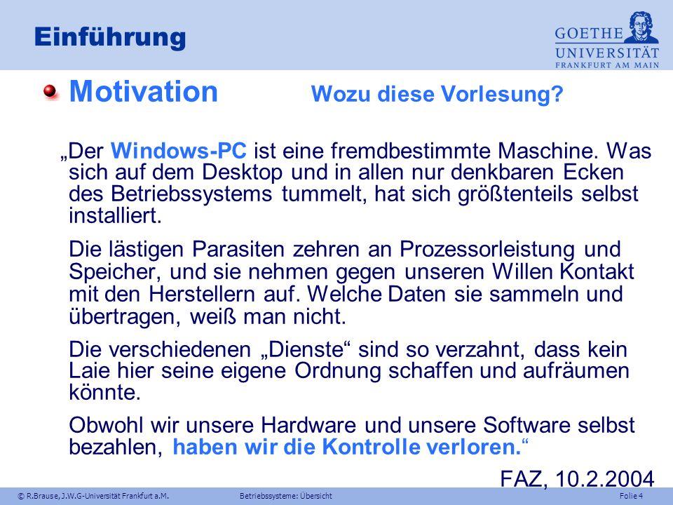 Motivation Wozu diese Vorlesung