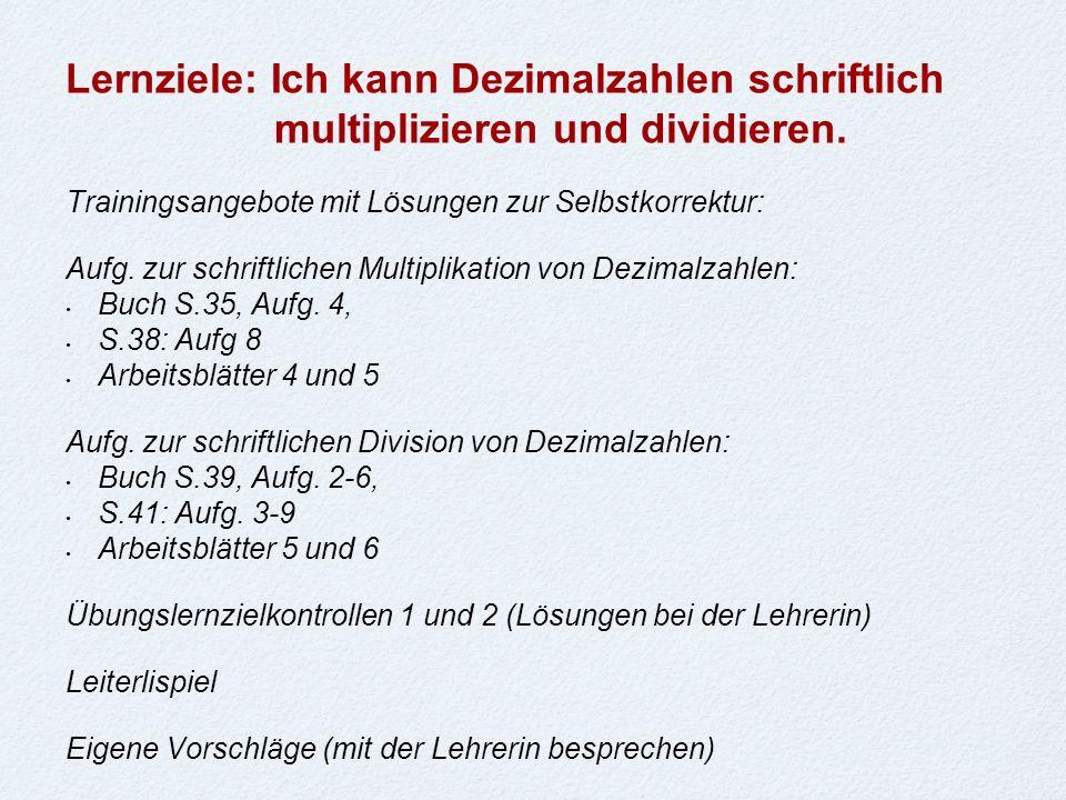 Lernziele: Ich kann Dezimalzahlen schriftlich multiplizieren und dividieren.