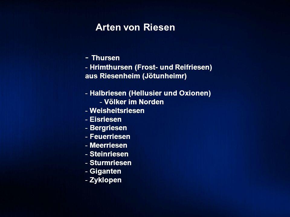 Arten von Riesen Thursen Hrimthursen (Frost- und Reifriesen)