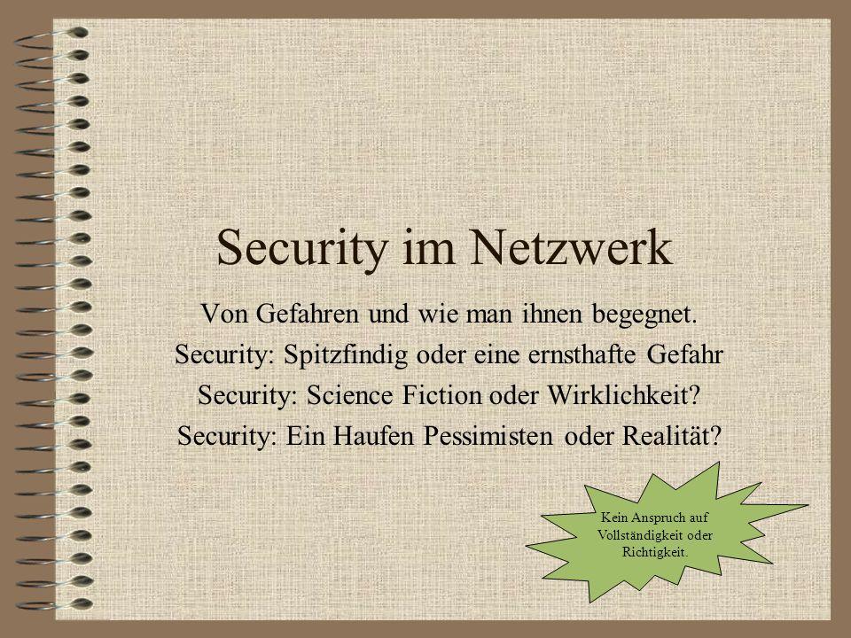 Security im Netzwerk Von Gefahren und wie man ihnen begegnet.