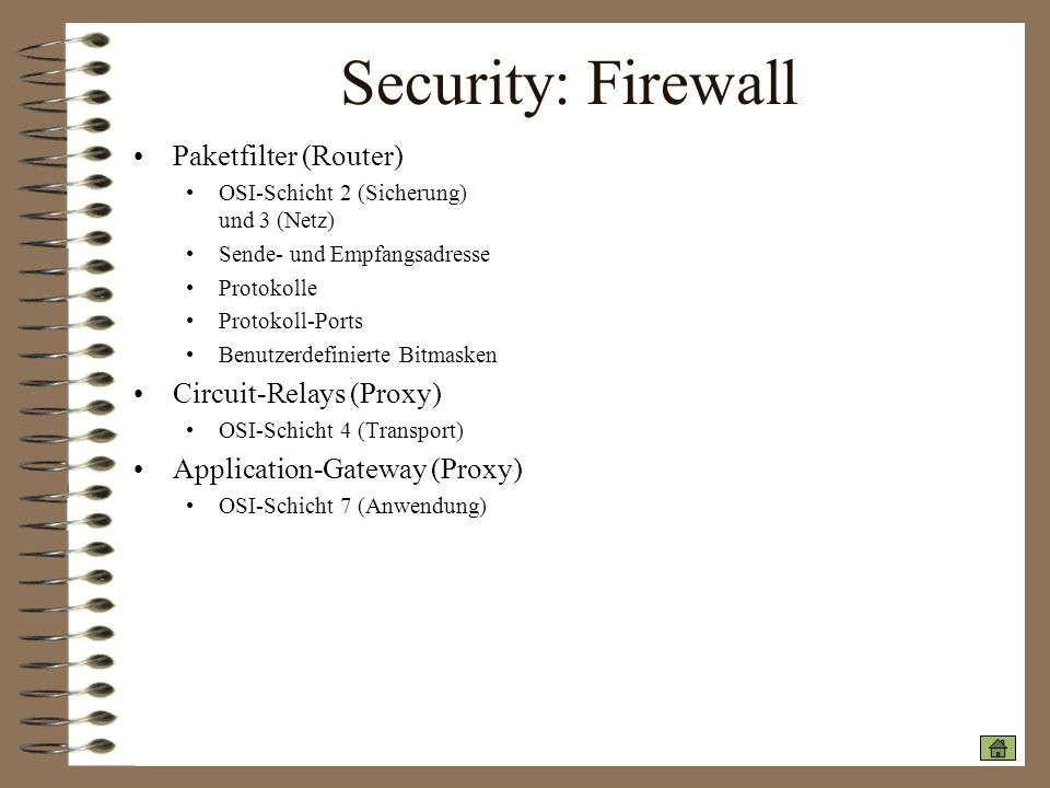 Security: Firewall Paketfilter (Router) Circuit-Relays (Proxy)