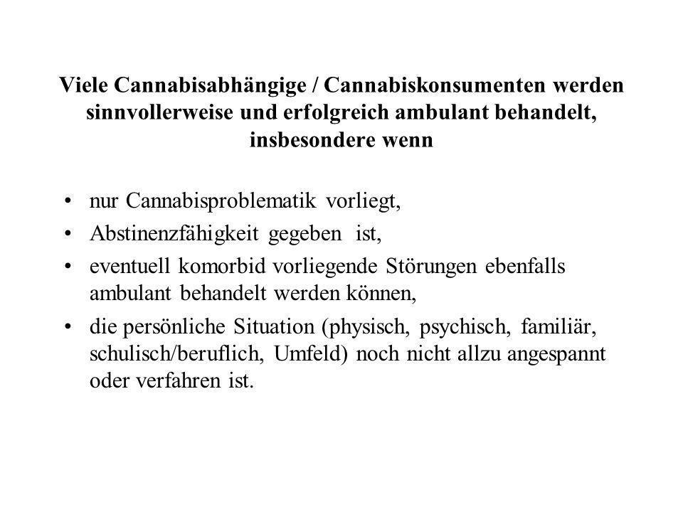 Viele Cannabisabhängige / Cannabiskonsumenten werden sinnvollerweise und erfolgreich ambulant behandelt, insbesondere wenn