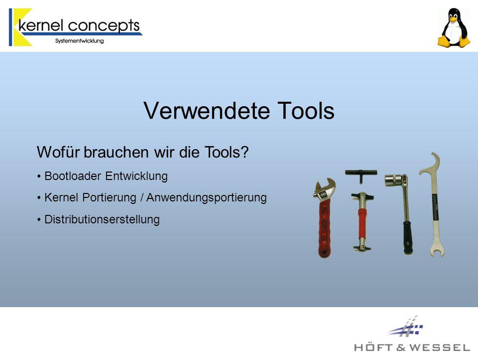 Verwendete Tools Wofür brauchen wir die Tools Bootloader Entwicklung