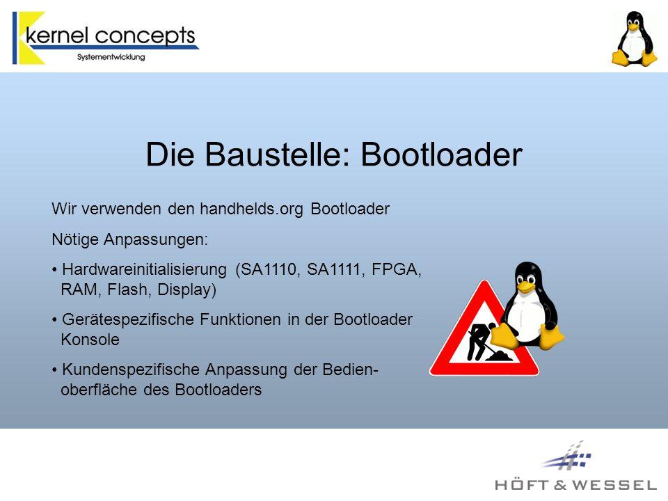 Die Baustelle: Bootloader