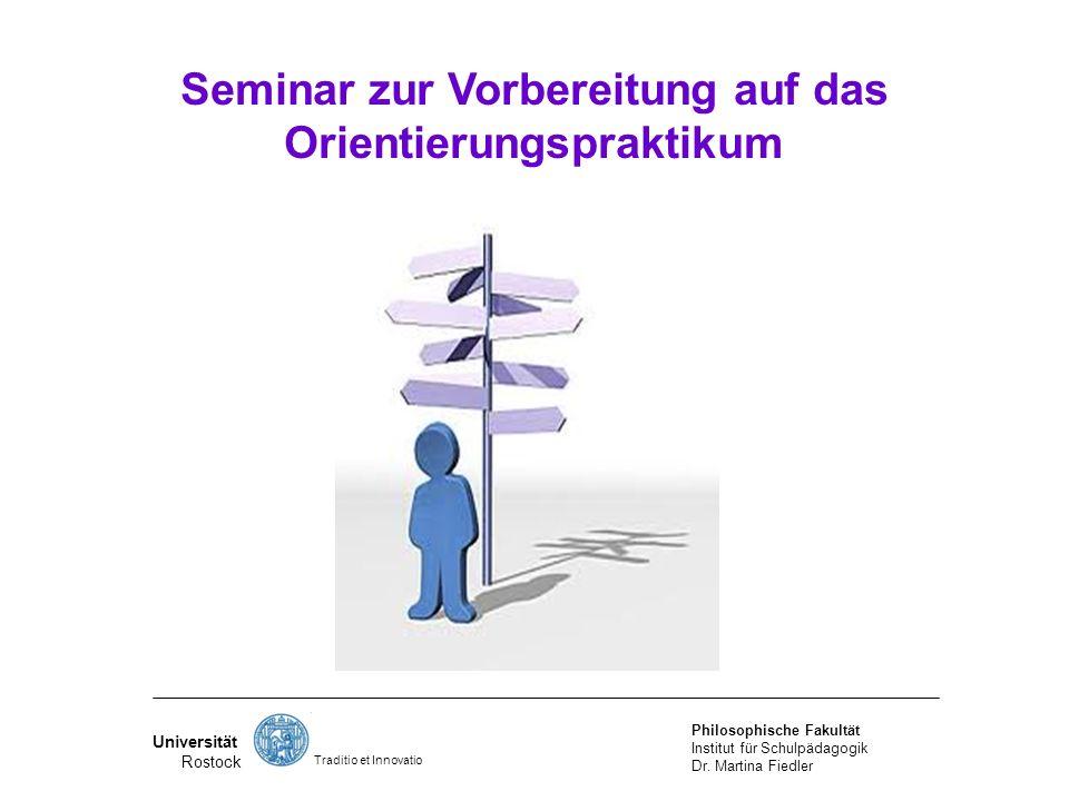 Schwerpunkte: Seminar zur Vorbereitung auf das Orientierungspraktikum