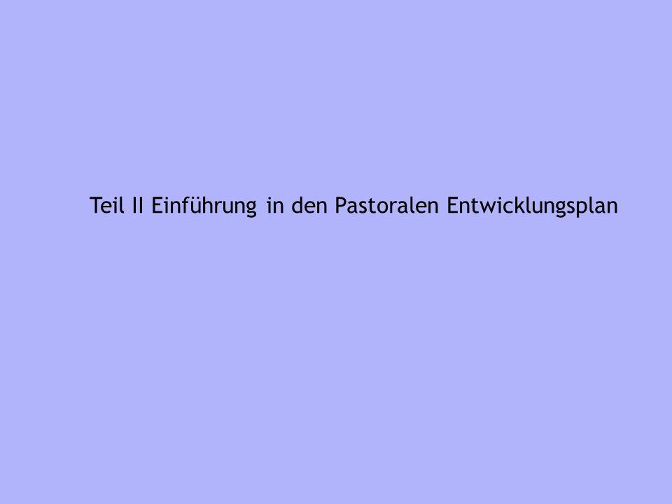 Teil II Einführung in den Pastoralen Entwicklungsplan