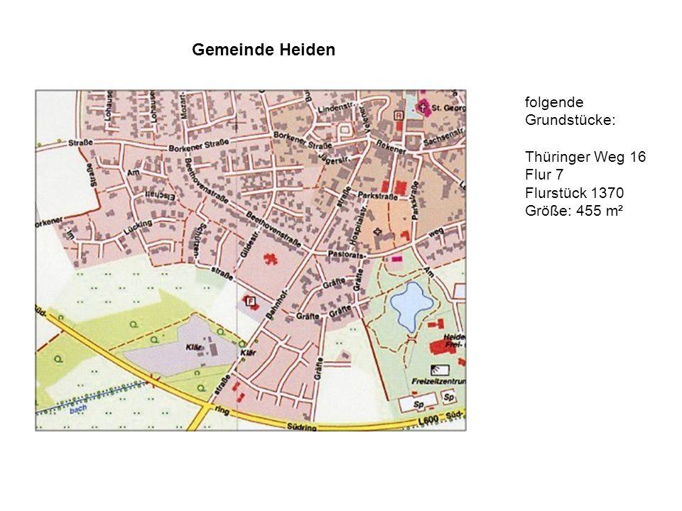 Gemeinde Heiden folgende Grundstücke: Thüringer Weg 16 Flur 7