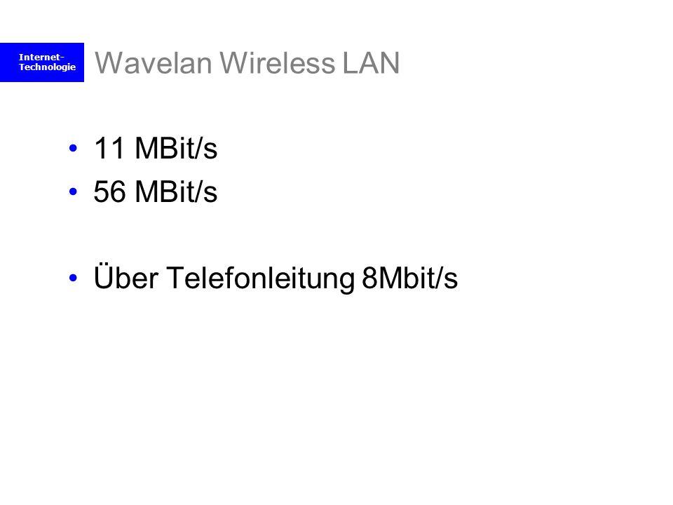 Wavelan Wireless LAN 11 MBit/s 56 MBit/s Über Telefonleitung 8Mbit/s