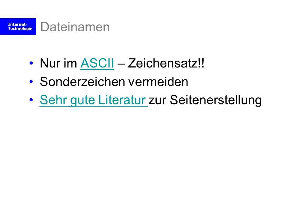 Dateinamen Nur im ASCII – Zeichensatz!. Sonderzeichen vermeiden.