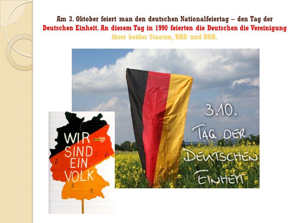 Am 3. Oktober feiert man den deutschen Nationalfeiertag – den Tag der Deutschen Einheit.