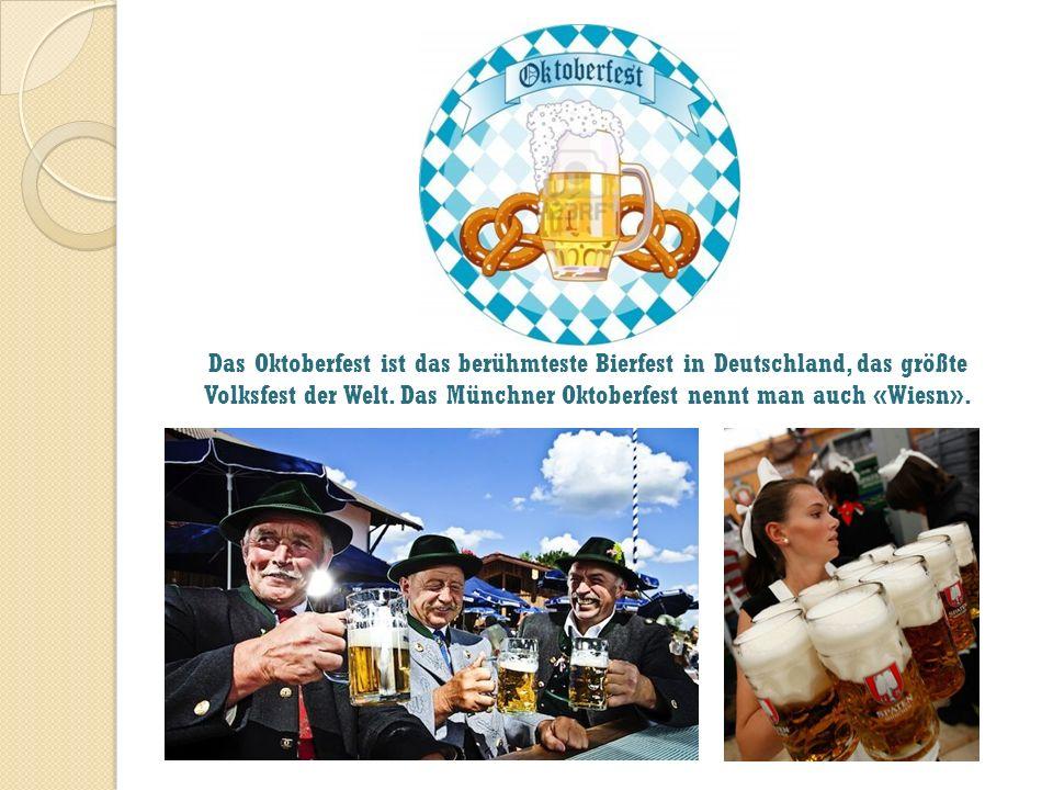 Das Oktoberfest ist das berühmteste Bierfest in Deutschland, das größte Volksfest der Welt.