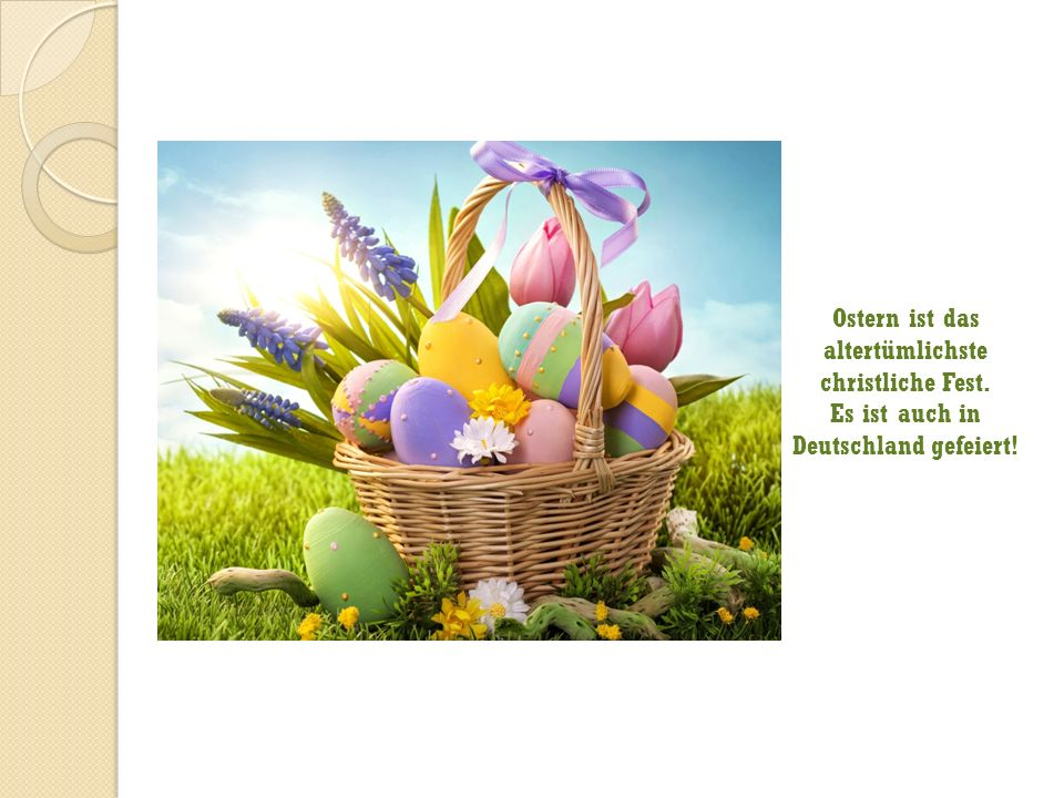 Ostern ist das altertümlichste christliche Fest