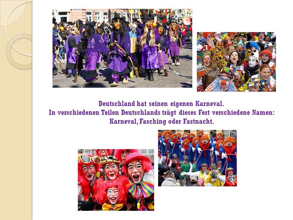 Deutschland hat seinen eigenen Karneval