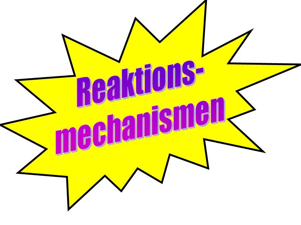 Reaktions- mechanismen
