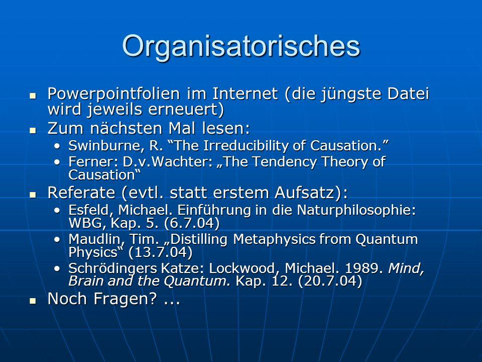 Organisatorisches Powerpointfolien im Internet (die jüngste Datei wird jeweils erneuert) Zum nächsten Mal lesen: