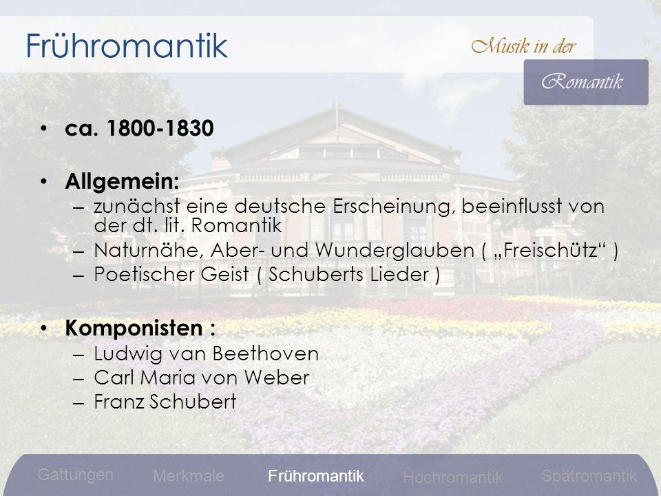 Frühromantik ca. 1800-1830 Allgemein: Komponisten :