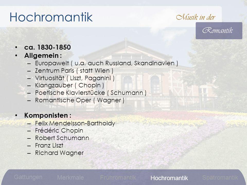 Hochromantik ca. 1830-1850 Allgemein : Komponisten :