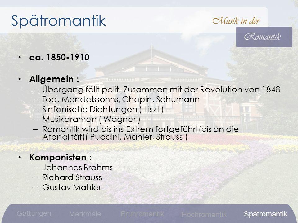 Spätromantik ca. 1850-1910 Allgemein : Komponisten :