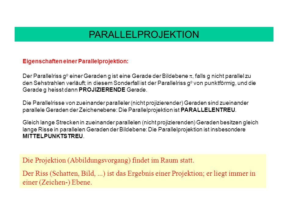 PARALLELPROJEKTION Eigenschaften einer Parallelprojektion: