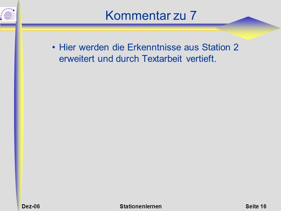Kommentar zu 7 Hier werden die Erkenntnisse aus Station 2 erweitert und durch Textarbeit vertieft. Dez-06.