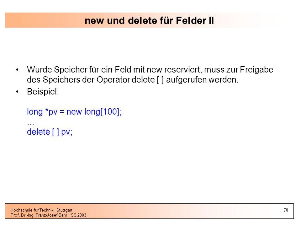 new und delete für Felder II