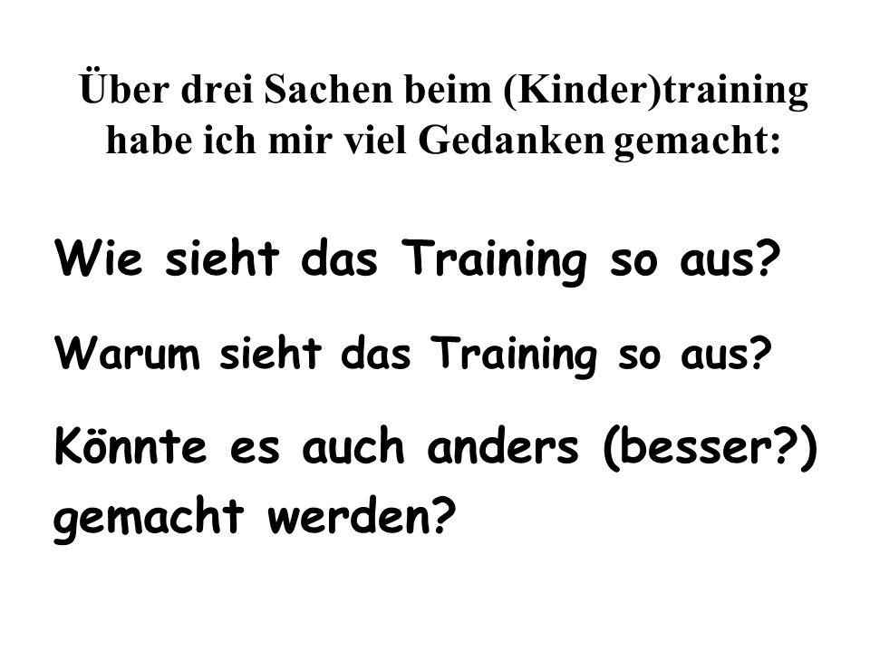 Wie sieht das Training so aus