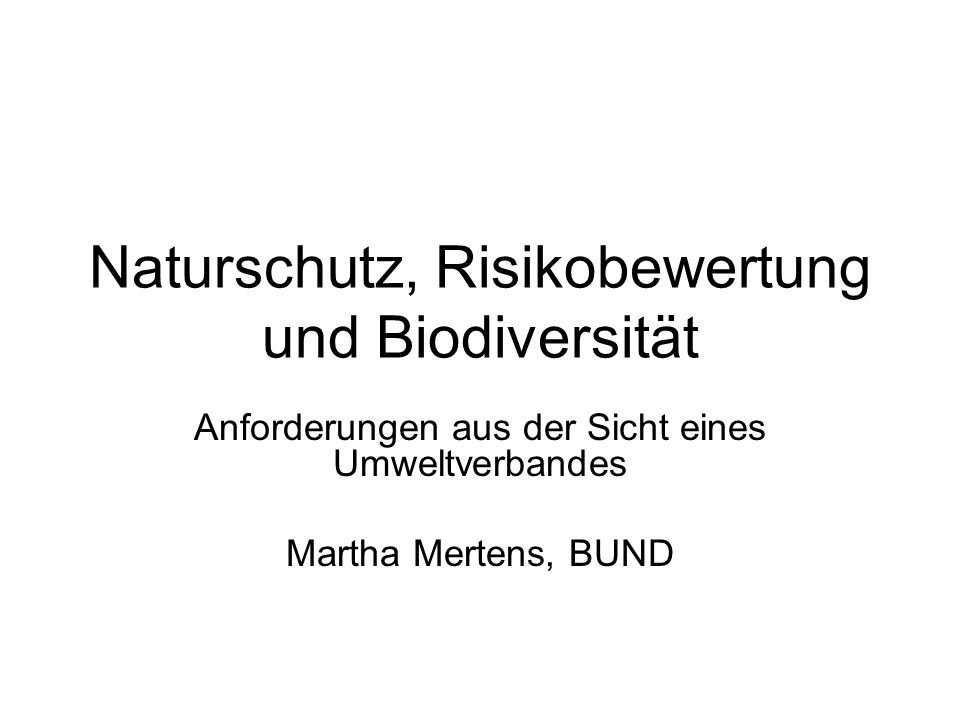Naturschutz, Risikobewertung und Biodiversität