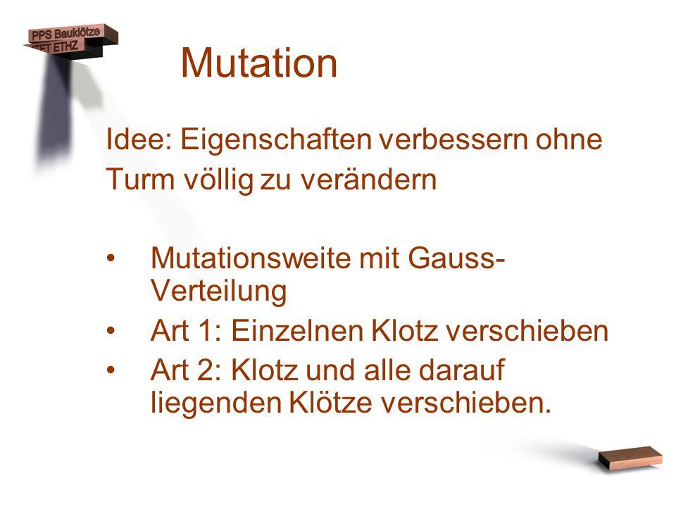 Mutation Idee: Eigenschaften verbessern ohne Turm völlig zu verändern