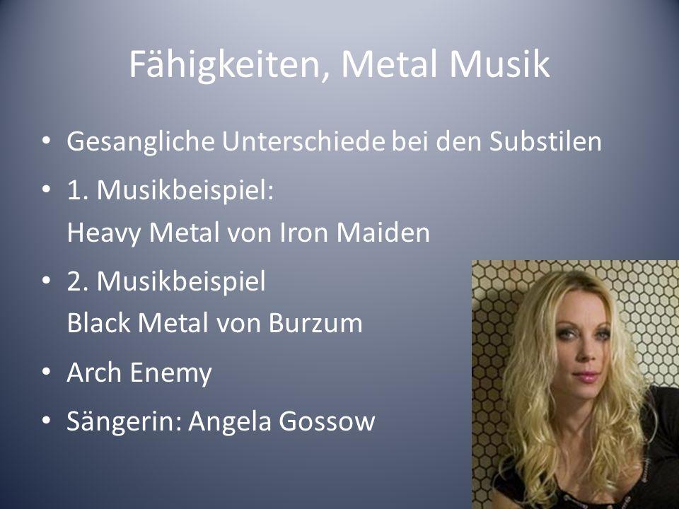 Fähigkeiten, Metal Musik