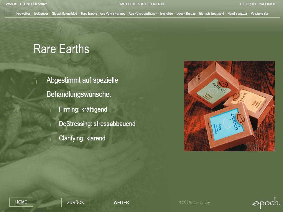 Rare Earths Abgestimmt auf spezielle Behandlungswünsche: