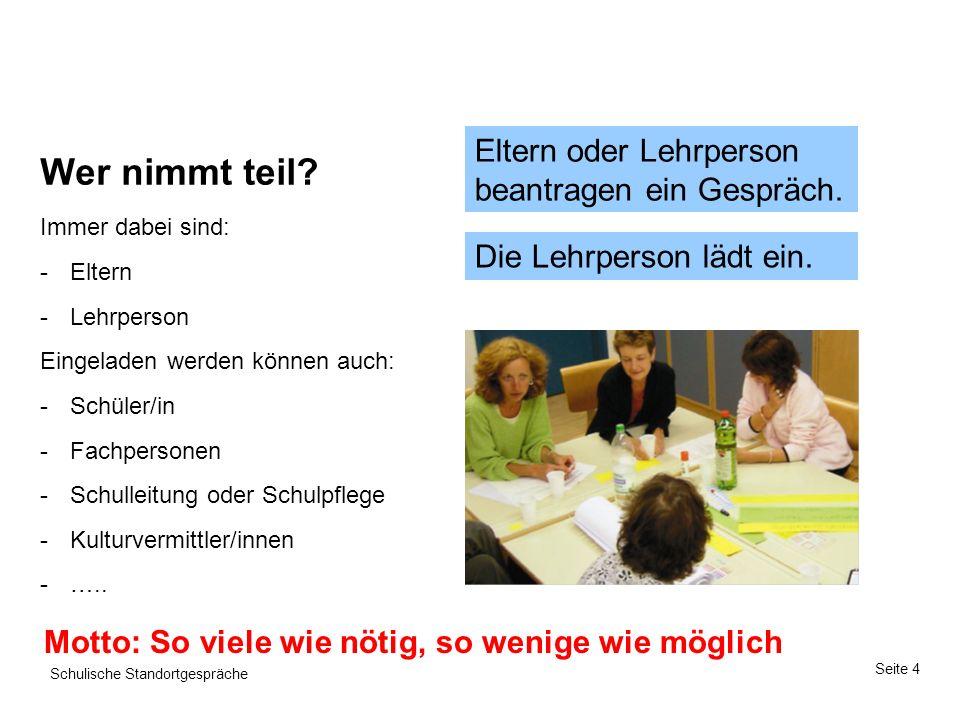 Wer nimmt teil Eltern oder Lehrperson beantragen ein Gespräch.