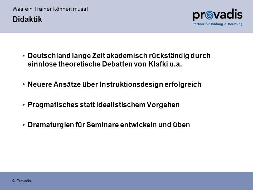 Didaktik Deutschland lange Zeit akademisch rückständig durch sinnlose theoretische Debatten von Klafki u.a.