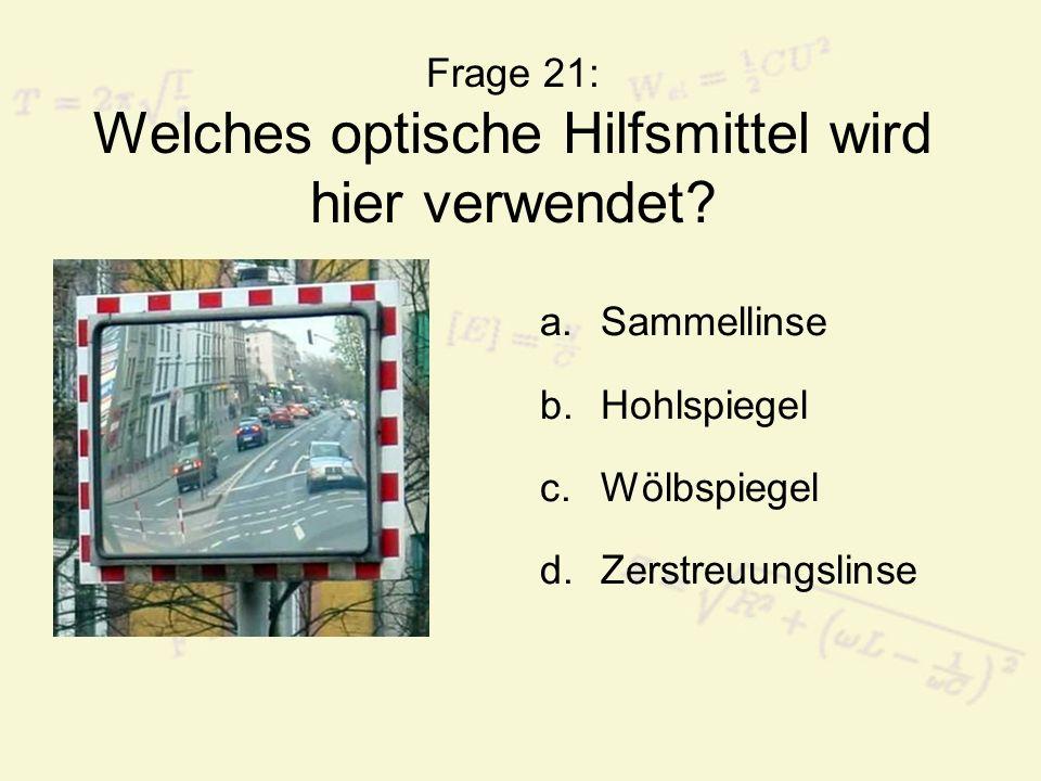 Frage 21: Welches optische Hilfsmittel wird hier verwendet