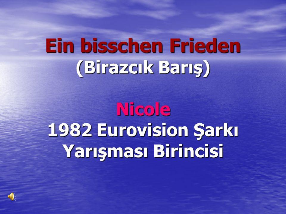 Ein bisschen Frieden (Birazcık Barış) Nicole 1982 Eurovision Şarkı Yarışması Birincisi