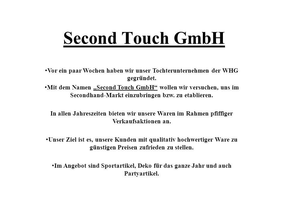 Second Touch GmbH Vor ein paar Wochen haben wir unser Tochterunternehmen der WHG gegründet.