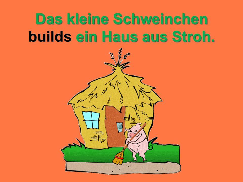 Das kleine Schweinchen builds ein Haus aus Stroh.