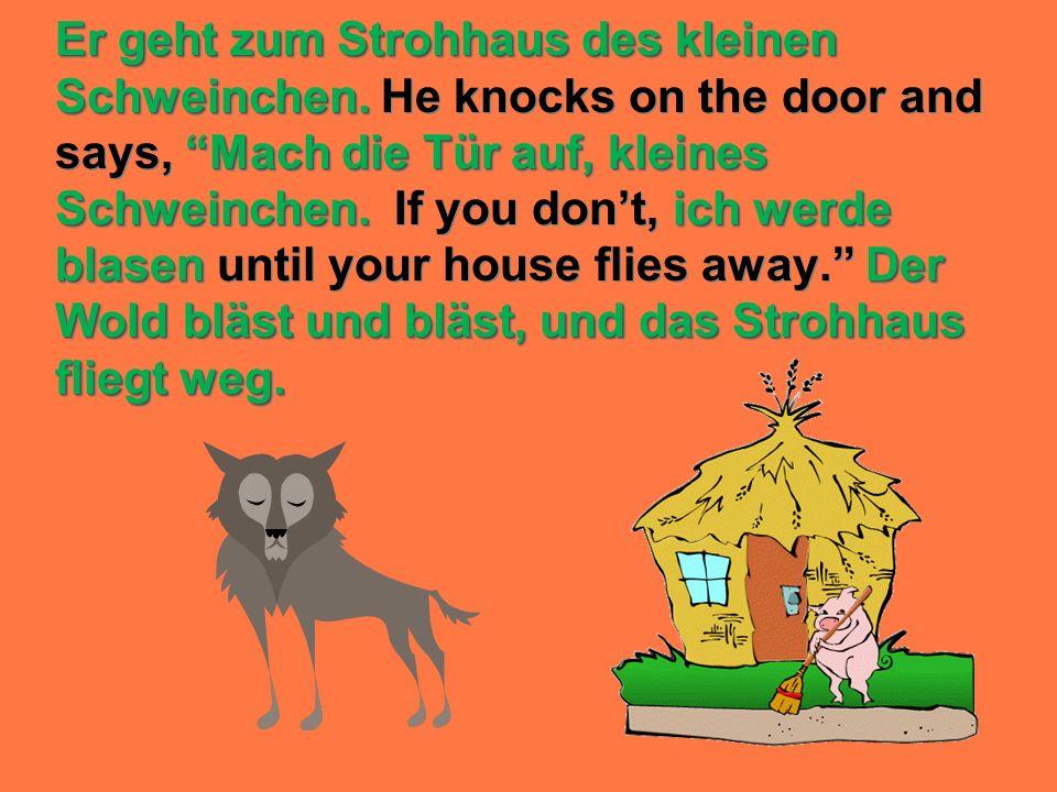 Er geht zum Strohhaus des kleinen Schweinchen