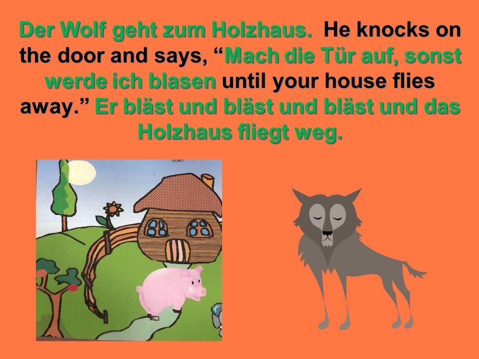 Der Wolf geht zum Holzhaus