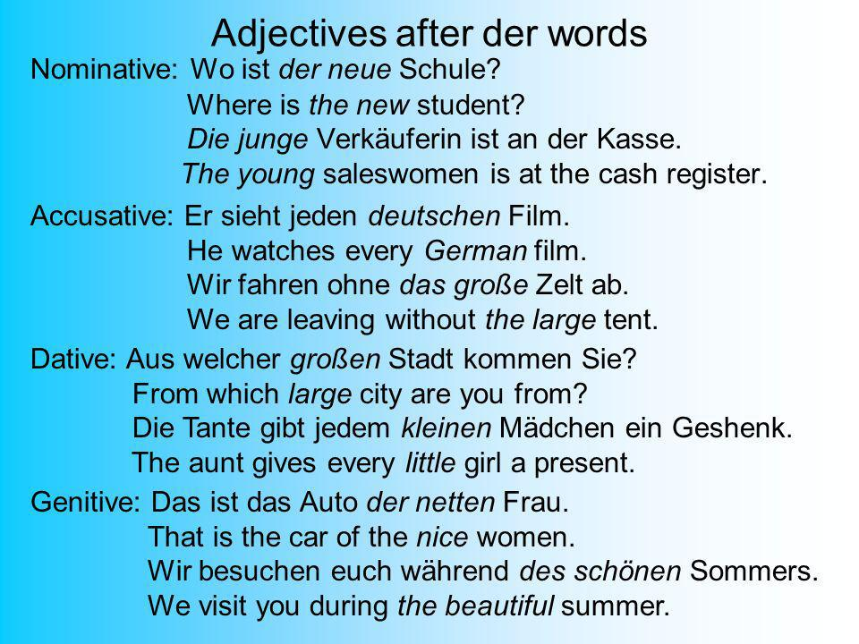Adjectives after der words