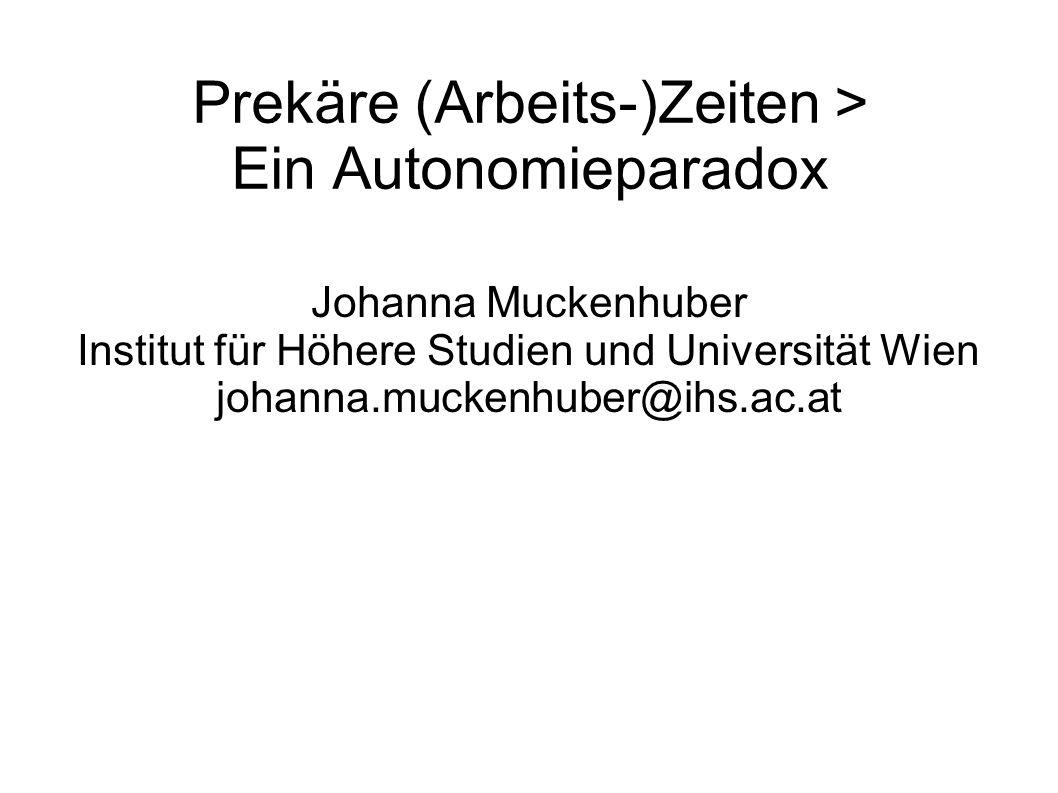 Prekäre (Arbeits-)Zeiten > Ein Autonomieparadox