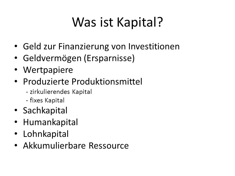 Was ist Kapital Geld zur Finanzierung von Investitionen