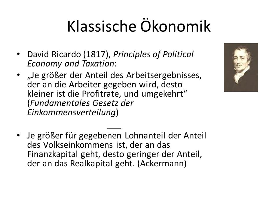 Klassische Ökonomik David Ricardo (1817), Principles of Political Economy and Taxation: