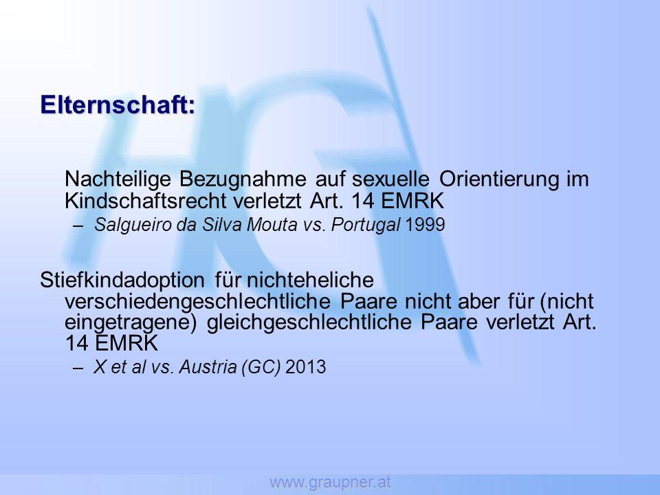 www.graupner.at Elternschaft: Nachteilige Bezugnahme auf sexuelle Orientierung im Kindschaftsrecht verletzt Art. 14 EMRK.