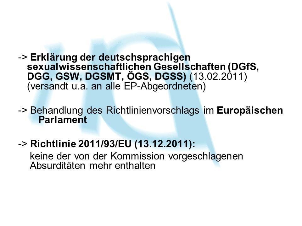 -> Erklärung der deutschsprachigen sexualwissenschaftlichen Gesellschaften (DGfS, DGG, GSW, DGSMT, ÖGS, DGSS) (13.02.2011) (versandt u.a. an alle EP-Abgeordneten)