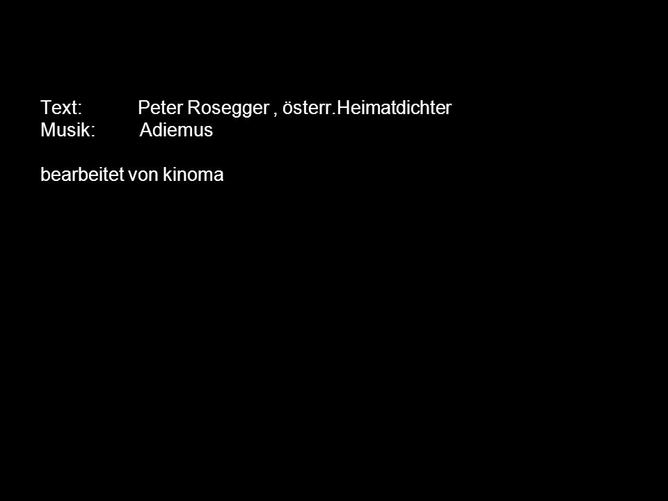 Text: Peter Rosegger , österr
