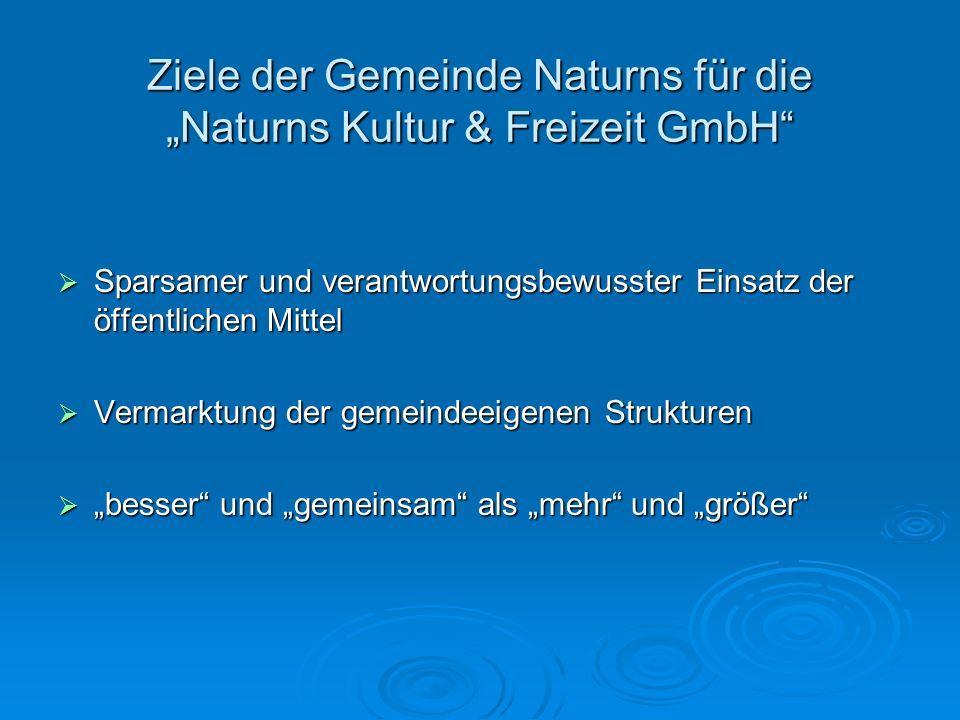 """Ziele der Gemeinde Naturns für die """"Naturns Kultur & Freizeit GmbH"""