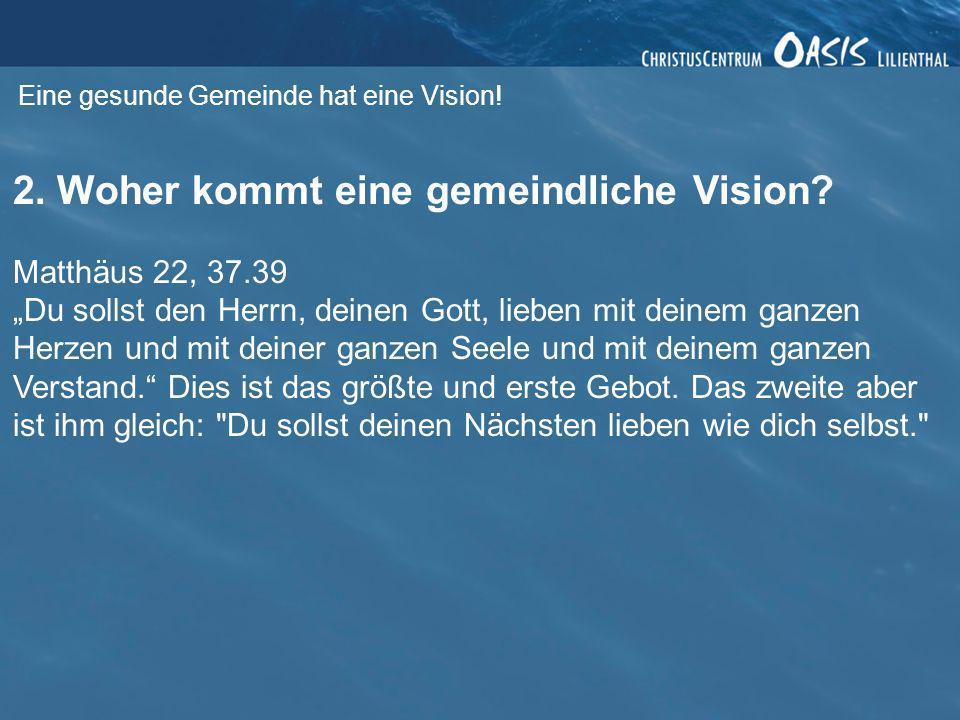 2. Woher kommt eine gemeindliche Vision
