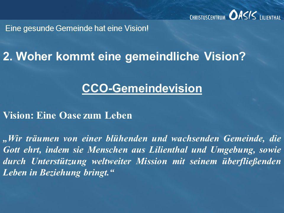 2. Woher kommt eine gemeindliche Vision CCO-Gemeindevision